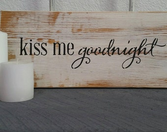 Kiss Me Goodnight! Reclaimed Barn Wood Sign