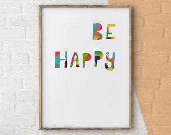 Be Happy Print, positive motivational typography, Quotes Inspirational, Happy Art Print, New Home Gift, Typography Art