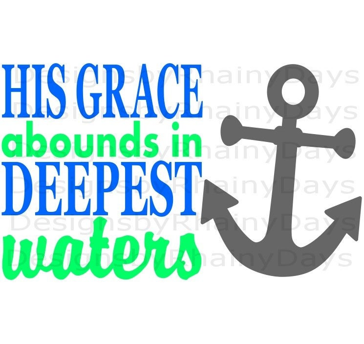 Buy 3 get 1 free! His grace abounds in deepest waters, anchor, SVG, PNG, Christian, cutting file