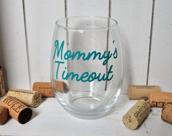 Funny Mom Wine Glass - Mommy's Timeout Stemless Wine Glass - gift for her - funny wine glass - funny mom gift - christmas gift