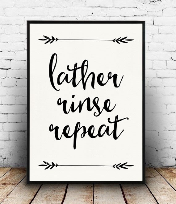 Lather Rinse Repeat Print, Bathroom Quote, Bathroom Decor, Bathroom Printable, Instant Downoad, Black and White Bathroom
