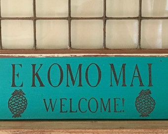 Hawaii Welcome Wood Sign E Komo Mai