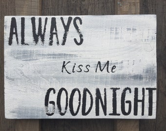Always Kiss Me Goodnight - Wall Decor - Decorative Sign
