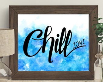 Chill zone, printable wall art, print art for home, printable quotes, watercolor quotes