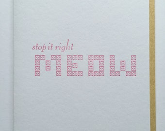 Stop it Right Meow Letterpress Greeting Card