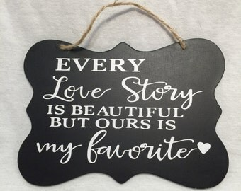 Every Love Story is Beautiful Chalkboard sign/chalkboard sign
