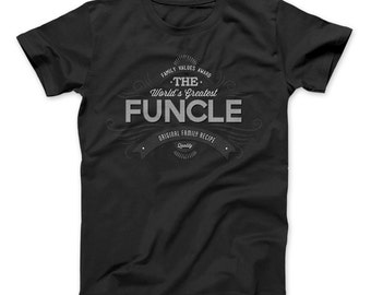 FUNCLE - Fun Uncle Family Values Award Funny T-shirt For World's Greatest Funcle