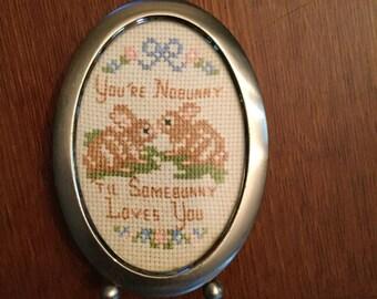 You're Nobunny Til Somebunny Loves You cross stitch