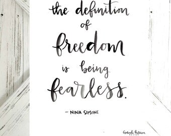 Definition of Freedom is being Fearless | Digital Print | Black Watercolor Hand Lettering | Nina Simone Quote