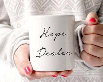 Hope Dealer 11oz Ceramic Mug