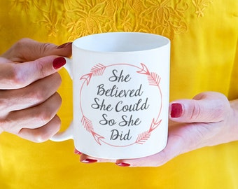 She Believed She Could, So She Did Mug, inspirational mug (M620-rts)