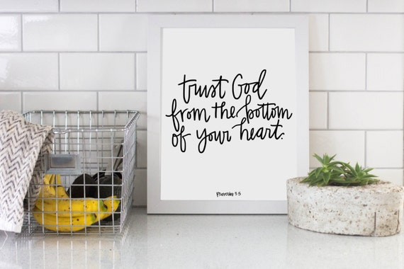 Trust God From The Bottom Of Your Heart Proverbs 3:5 Scripture Digital Download Bible Verse Instant Print