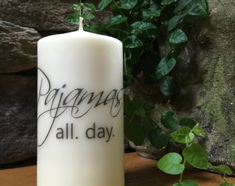 Candle, Pillar Candle, Pajamas all day, Ivory Candle