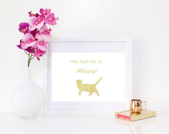 DIGITAL DOWNLOAD, You had me at MEOW, Cat Art, Cat Lover, Cat Wall decor, Cat