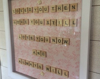 Large picture frame with quote 'loved you then,love you still,always have,always will'!