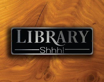 LIBRARY DOOR SIGN, Library Door Signs, Library Sign, Shhh Library Sign, Library Decor, Brushed Aluminum Composite Library Sign,