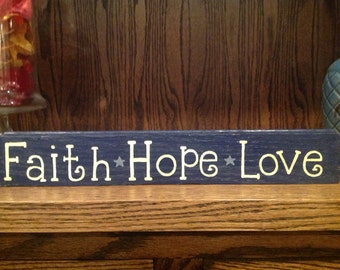 Faith, Hope, Love inspirational hand painted wood sign, Love sign, Faith Sign, House sign, Faith hope love sign