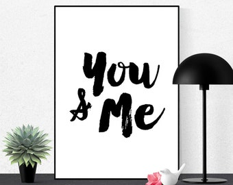 You and Me, Typography Print, Printable Art, Digital Prints, Modern Wall Art, Black and White Poster, Love Romantic Decor, Instant Download