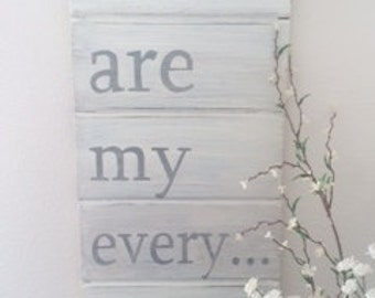 You Are My Everything Rustic/Vintage Wooden Sign