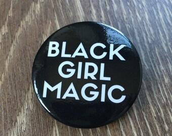 Black Girl Magic SMALL Button - White Letters