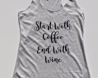Start With Coffee End With Wine Triblend Tank Workout Gym