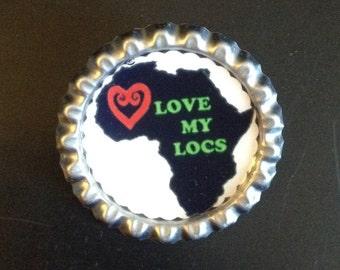 I love my Locs - Flat bottle cap pin