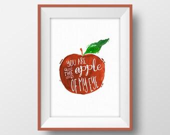 Apple print You are the apple of my eye Romantic quote Printable wall art Wedding gift Love poster Fruit art Teen girl gift Nursery decor