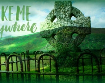 Take me Anywhere - digital artwork - instant digital download - Irish magick!