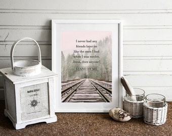 Stand by Me Inspired A4 Film Quote Print - FREE Shipping to UK.