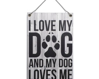 Handmade Wooden 'I Love My Dog And My Dog Loves Me' Sign 157
