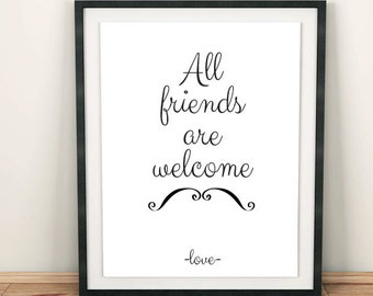 welcome print, friend print, friendship print, positive affirmation, inspirational quote, typography print, motivation print, office art