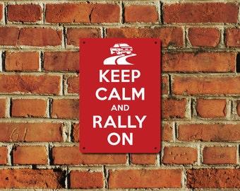 Keep Calm and Rally On Metal Sign