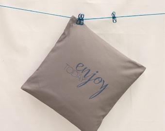 "Cushion cover grey ""Enjoy Today"""
