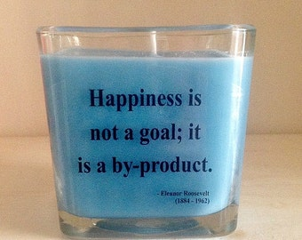 Happiness is a Not a Goal; It is a by-product Square Soy Candle