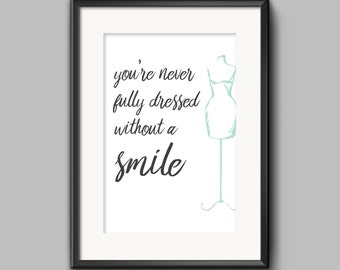 You're Never Fully Dressed Without A Smile, Printable Poster, 11x14""
