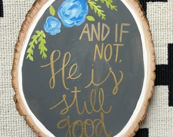 Hand painted wood slice with biblical quote and floral detail