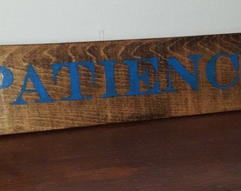 Primitive signs- Patience sign-Hand painted sign- Inspirational sign- sayings and quotes signs- front porch signs- entryway signs- gift-