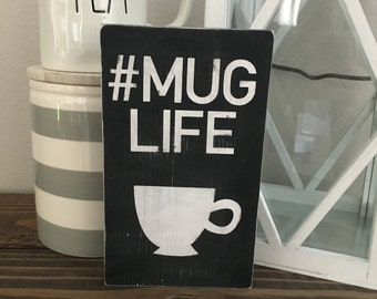 Mug life sign coffee sign