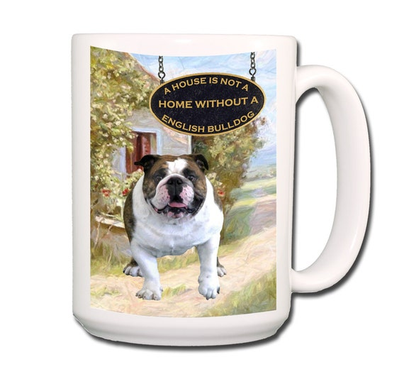 English Bulldog a House is Not a Home Large 15 oz Coffee Mug No 1