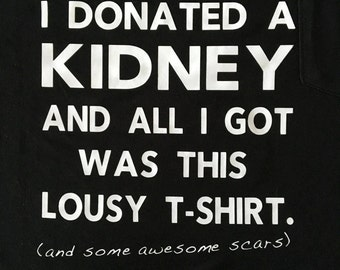I Donated.. and all i got was this lousy t-shirt.
