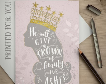 Crown of Beauty for Ashes, Isaiah 61:3, Greeting Card, Scripture Card, Hand Lettered Card, 5x7 Printed