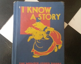 I Know A Story: The Wonder-Story Books Reader Foundation Series - 1938 1st edition vintage children's book of illustrated classic fairytales