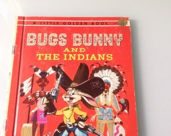 A Little Golden Book Bugs Bunny And The Indians Edition D 1951