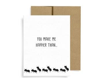 You make me happier than an ant at a picnic
