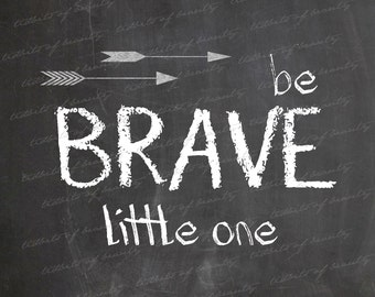 Be Brave, Be Kind, Dream Big