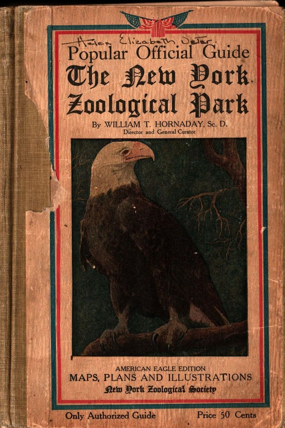 Popular Official Guide to The New York Zoological Park - William T. Hornaday - Elwin R. Sanborn - 1921 - Vintage Book
