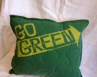 30%OFF SUPER SALE- Go Green Throw Pillow-Eco Friendly-Upcycled Eco Friendly-Quilted-