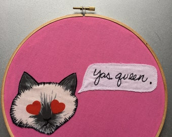 Yas Queen  - hand embroidered Broad City inspired wall hanging with cat applique