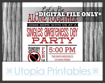 Singles Awareness Day Invitation Anti Valentines Party Funny Humor SAD Alone Together Digital Printable Customized 5x7 DIY