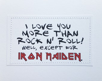 Heavy metal love card. I love you more than rock n roll except for Iron Maiden.